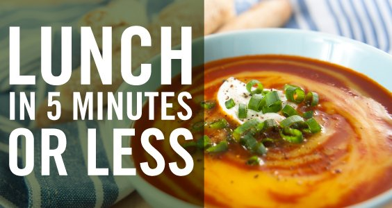 Lunch In 5 Minutes Or Less