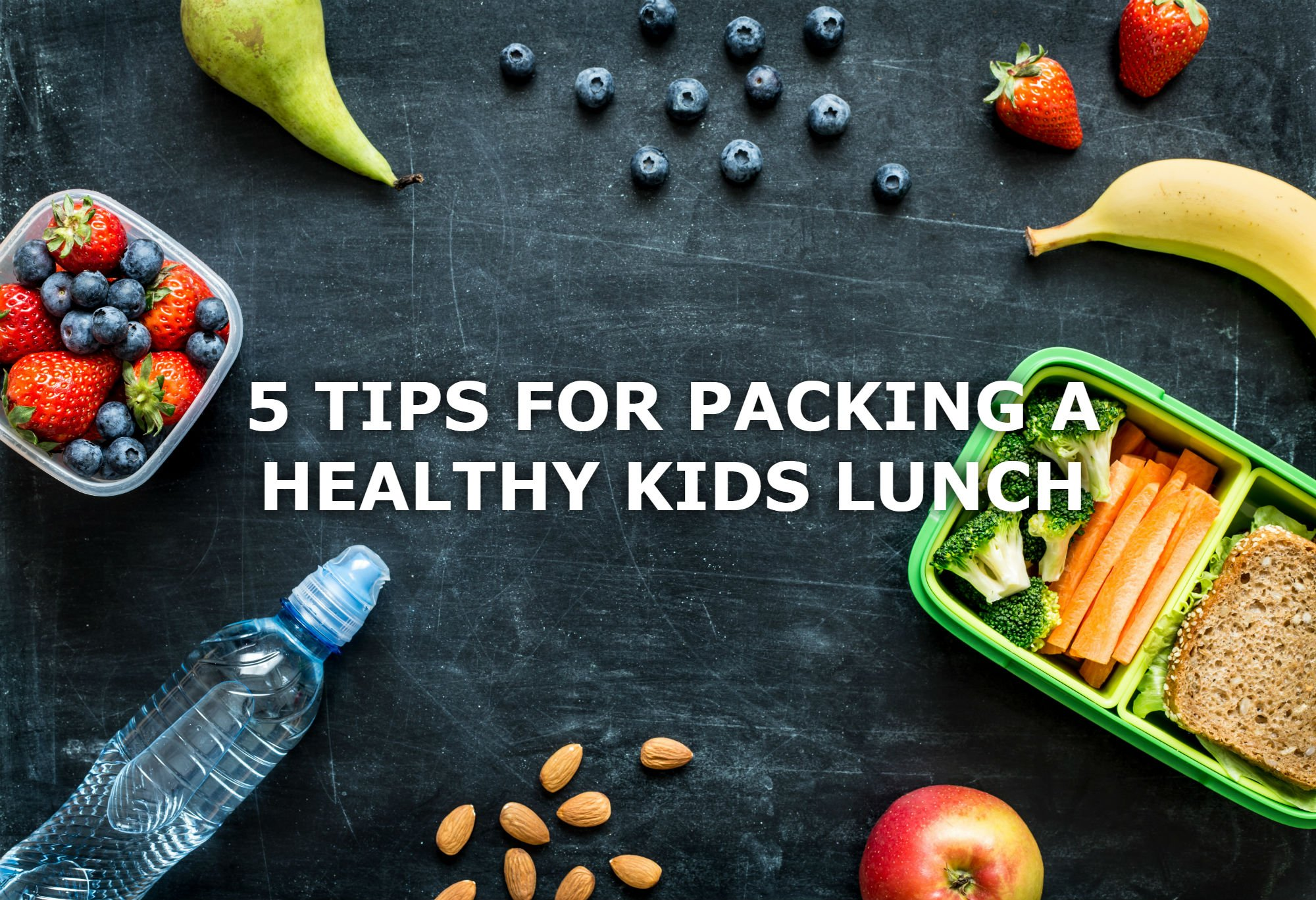 5 HELPFUL TIPS FOR PACKING A HEALTHY KIDS LUNCH