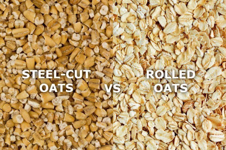 STEEL CUT OATS VS ROLLED OATS