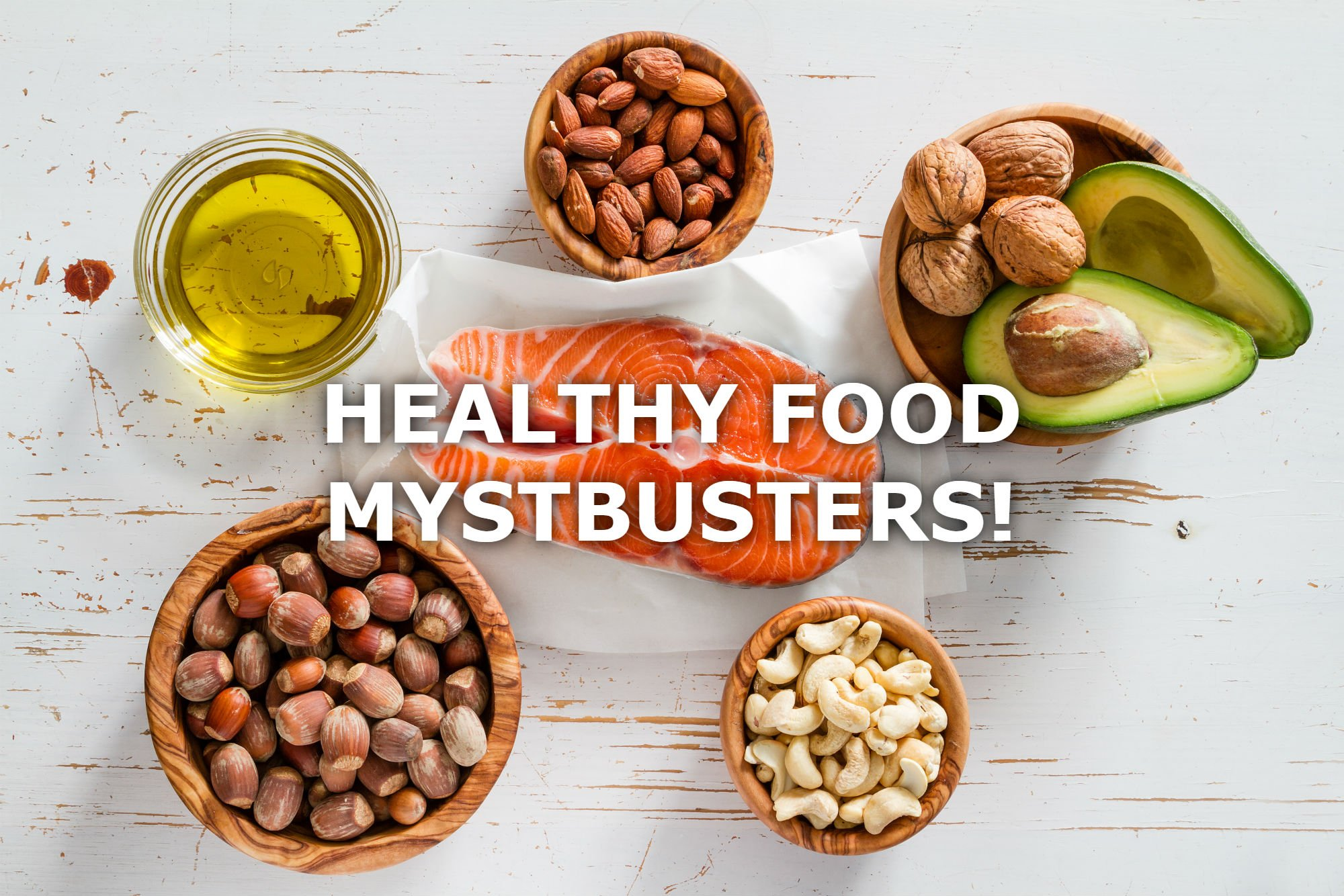 FIVE HEALTHY FOOD MYTHBUSTERS