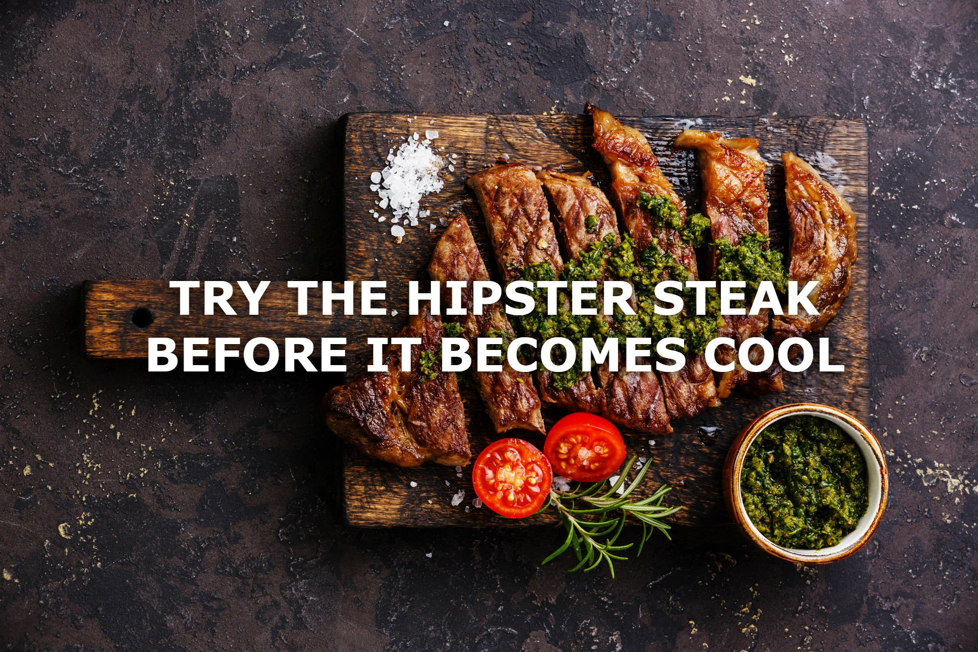 Hipster Steak