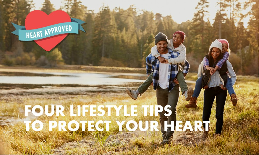 FOUR LIFESTYLE TIPS TO PROTECT YOUR HEART