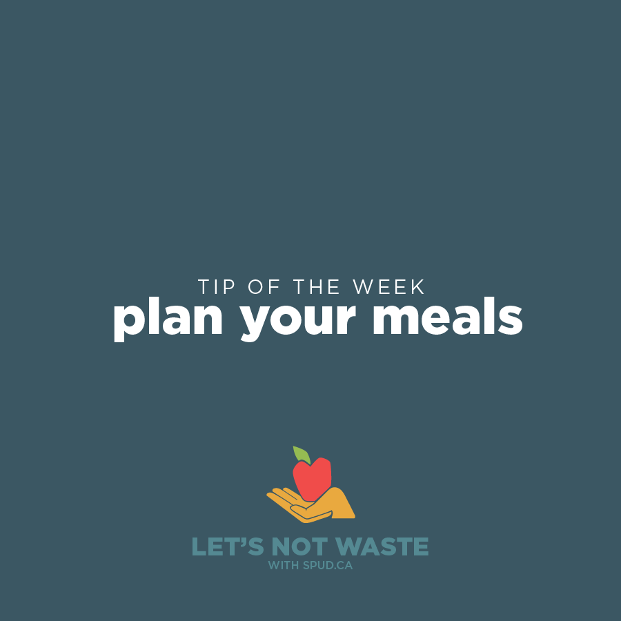 #LETSNOTWASTECHALLENGE TIP OF THE WEEK: PLAN YOUR MEALS!