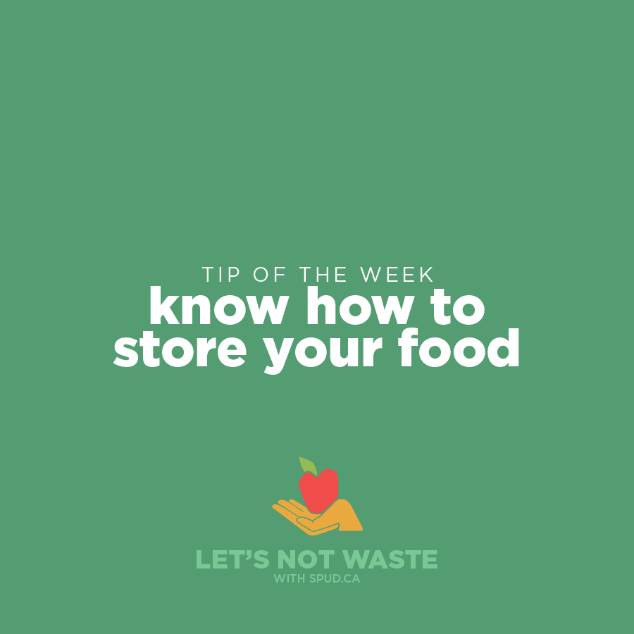 #LETSNOTWASTECHALLENGE TIP OF THE WEEK: KNOW HOW TO STORE YOUR FOOD