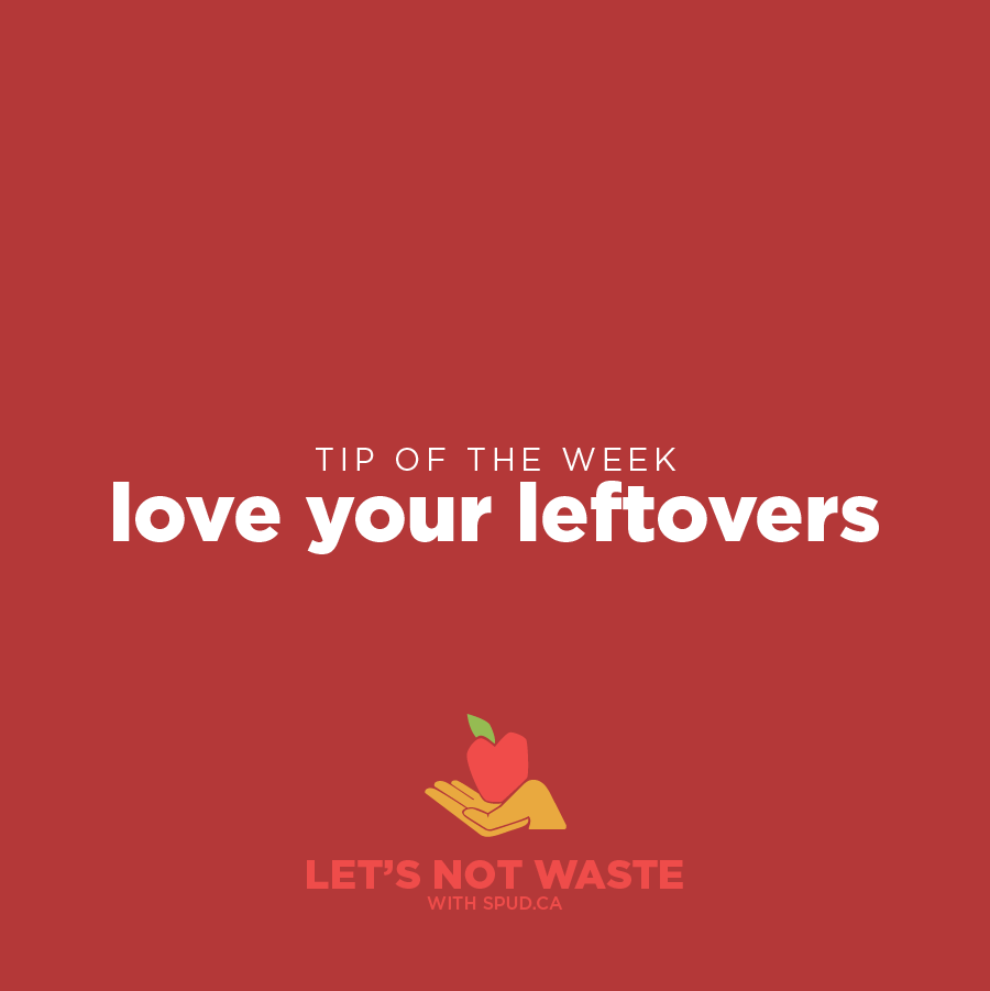 #LETSNOTWASTECHALLENGE TIP OF THE WEEK: LOVE YOUR LEFTOVERS