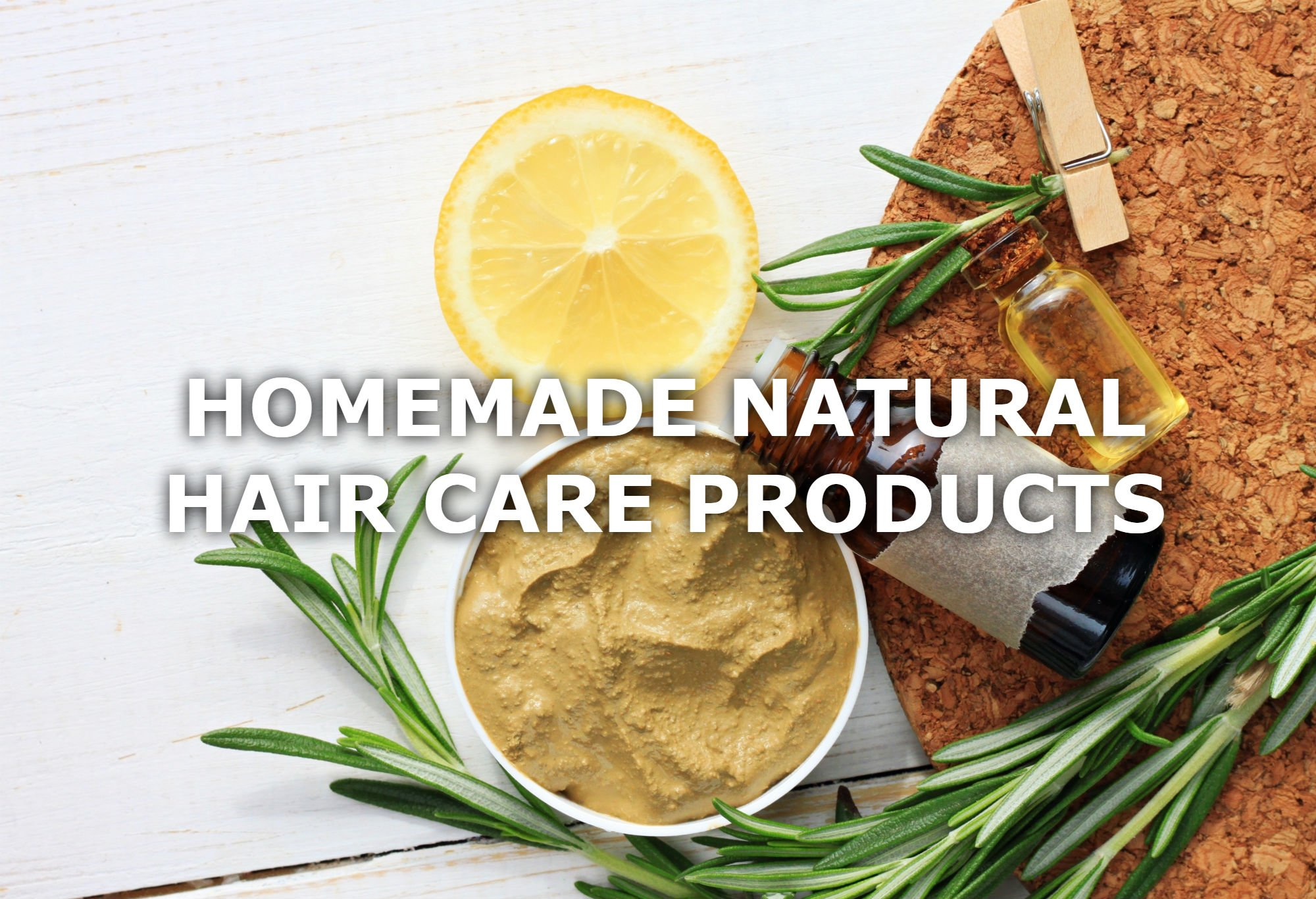 DIY: NATURAL HAIR CARE PRODUCTS