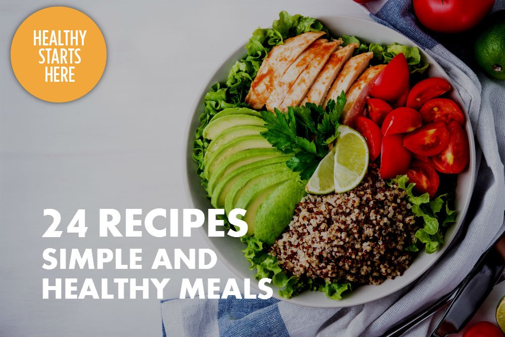 24 SIMPLE AND HEALTHY RECIPES